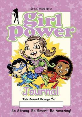 Girl Power Journal by Erin C Mahoney