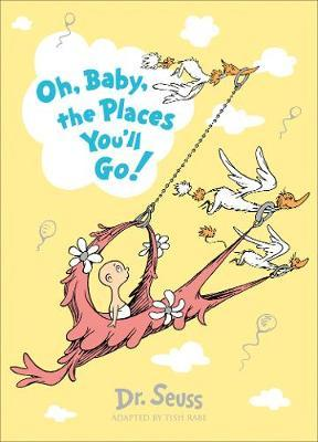 Oh, Baby, The Places You'll Go! Slipcase edition by Dr Seuss