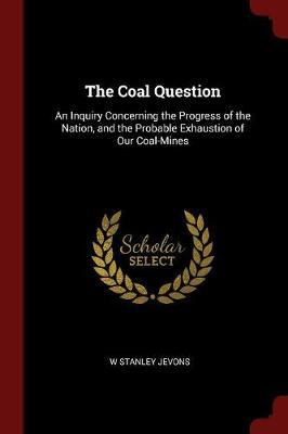 The Coal Question by W.Stanley Jevons