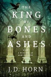 The King of Bones and Ashes by J D Horn image