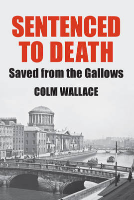 Sentenced to Death by Colm Wallace