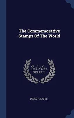The Commemorative Stamps of the World by James H Lyons image