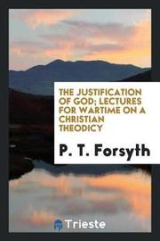 The Justification of God; Lectures for War-Time on a Christian Theodicy by P.T. Forsyth image