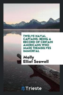 Twelve Naval Captains by Molly Elliot Seawell image