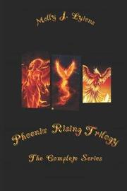 Phoenix Rising Trilogy by Molly J Lyions