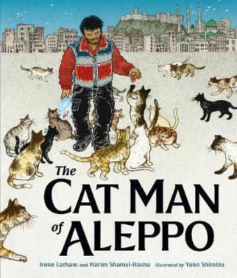 The Cat Man of Aleppo by Irene Latham
