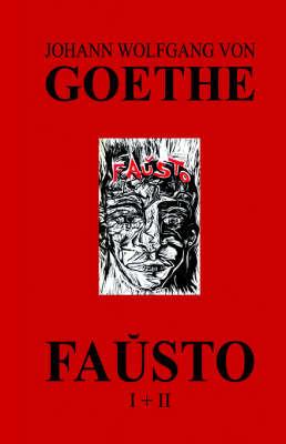 Fauxsto (La Kompleta Dramo de Goethe En Esperanto) by Johann Wolfgang von Goethe image