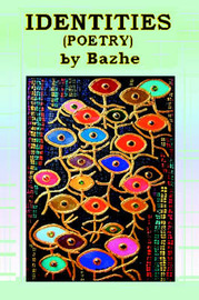 Identities: Poetry by Bazhe image