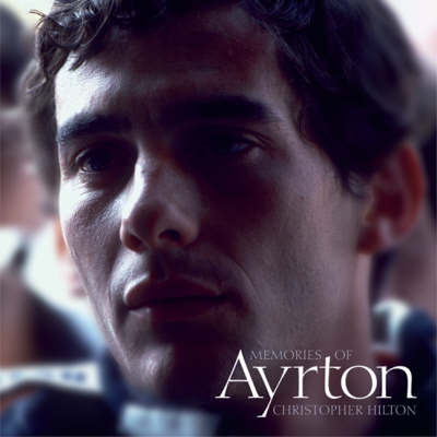 Memories of Ayrton by Christopher Hilton image