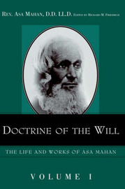 Doctrine of the Will. by Asa Mahan