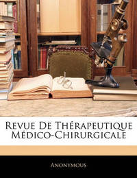 Revue de Thrapeutique Mdico-Chirurgicale by * Anonymous image