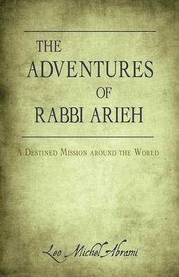The Adventures of Rabbi Arieh by Leo Michel Abrami