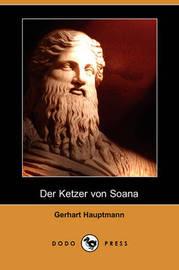 Der Ketzer Von Soana (Dodo Press) by Gerhart Hauptmann