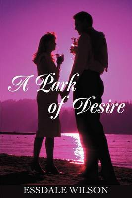 A Park of Desire by Essdale Wilson