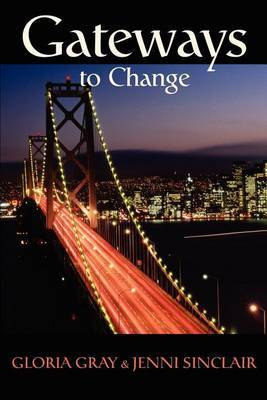 Gateways to Change by Jenni Lanette Sinclair