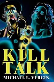 Kill Talk by Michael L Yergin image