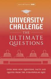 University Challenge: The Ultimate Questions by Steve Tribe