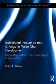 Institutional Innovation and Change in Value Chain Development by Holly A. Ritchie