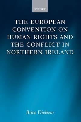 The European Convention on Human Rights and the Conflict in Northern Ireland by Brice Dickson image