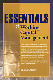 Essentials of Working Capital Management by James Sagner