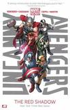 Uncanny Avengers Volume 1: The Red Shadow (marvel Now) by Rick Remender