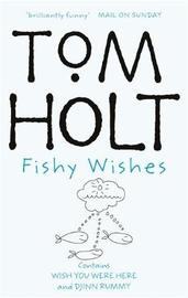Fishy Wishes: Omnibus 7 by Tom Holt image