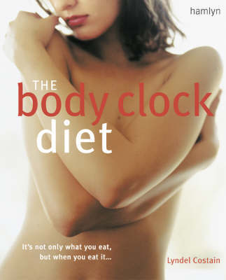 The Body Clock Diet by Lyndel Costain image