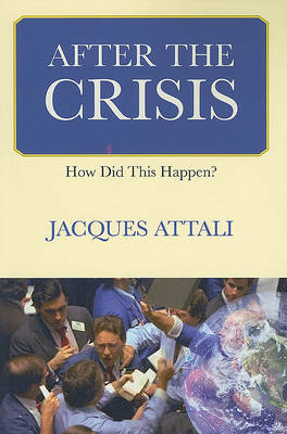 After the Crisis: How Did it Happen?
