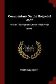 Commentary on the Gospel of John by Frederic Louis Godet image