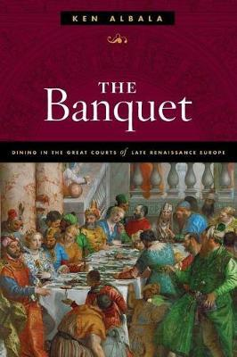 The Banquet by Ken Albala