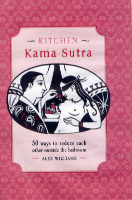 Kitchen Kama Sutra by Kate Taylor image