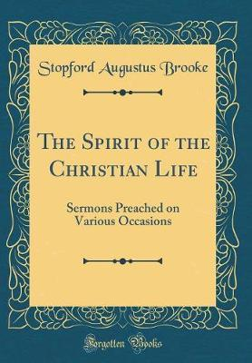 The Spirit of the Christian Life by Stopford Augustus Brooke image