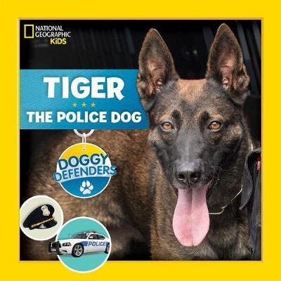 Doggy Defenders: Police Dog by National Geographic Kids