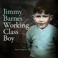 Working Class Boy Live by Jimmy Barnes