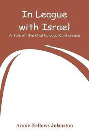 In League with Israel by Annie Fellows Johnston