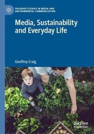 Media, Sustainability and Everyday Life by Geoffrey Craig