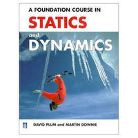 A Foundation Course in Statics and Dynamics by David Plum image