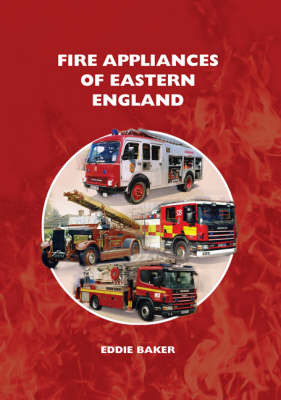 Fire Appliances of Eastern England by Eddie Baker image