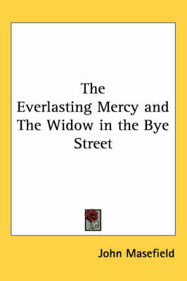 The Everlasting Mercy and The Widow in the Bye Street by John Masefield image