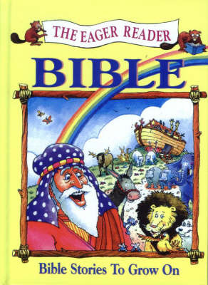 The Eager Reader Bible: Bible Stories to Grow on by Daryl J Lucas image