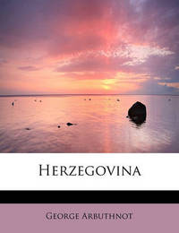 Herzegovina by George Arbuthnot