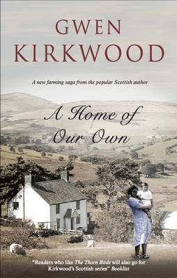 A Home Of Our Own by Gwen Kirkwood