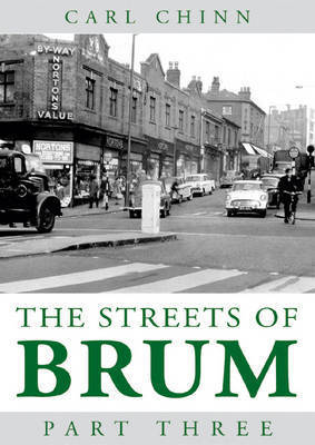 Streets of Brum: Pt. 3 by Carl Chinn