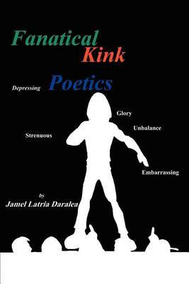 Fanatical Kink Poetics by Jamel Latria Daralea image