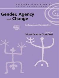 Gender, Agency and Change by Victoria Goddard