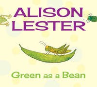 Green as a Bean by Alison Lester