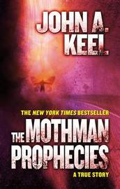 The Mothman Prophecies by John A Keel