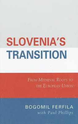 Slovenia's Transition by Bogomil Ferfila