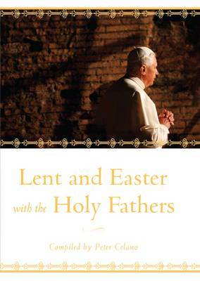 Lent and Easter with the Holy Fathers by Peter Celano