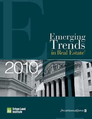 Emerging Trends in Real Estate 2010 by Urban Land Institute
